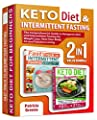 Keto Diet and Intermittent Fasting for Beginners (2-in-1 Collection): The Comprehensive Guide to Ketogenic Diet and Intermittent Fasting for Weight Loss, Heal Your Body, Fit and Fabulous Living