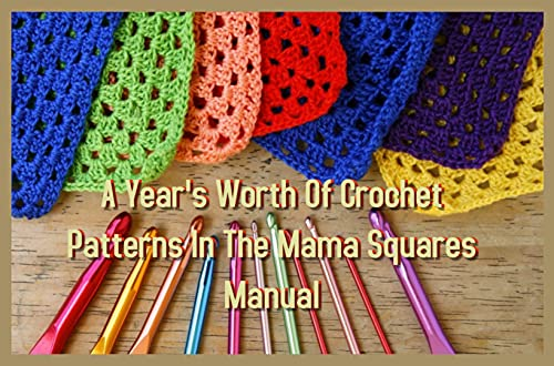 A Year's Worth Of Crochet Patterns In The Mama Squares Manual (English Edition)