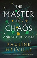 The Master of Chaos and Other Fables