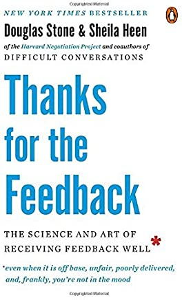 Thanks for the Feedback: The Science and Art of Receiving Feedback Well by Douglas Stone Sheila Heen(2015-03-31)