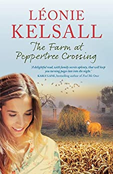 The Farm at Peppertree Crossing by [Léonie Kelsall]