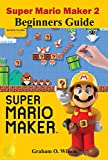 Super Mario Maker 2 Beginners Guide: The Easy & Quick Tips and Tricks - Guide - Strategy in Super...