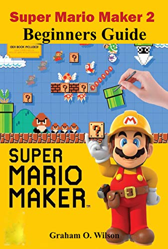Super Mario Maker 2 Beginners Guide: The Easy & Quick Tips and Tricks - Guide - Strategy in Super Mario Maker 2 (English Edition)