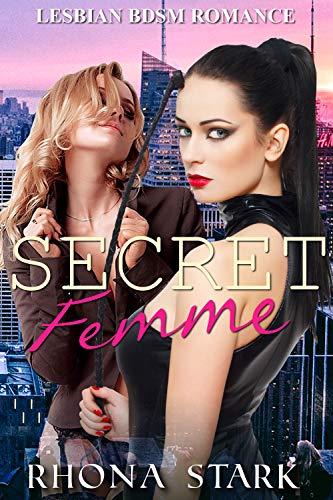 Secret Femme: Lesbian BDSM Romance