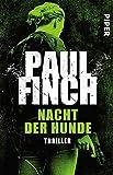 Nacht der Hunde (Lucy-Clayburn-Reihe 3): Thriller - Paul Finch