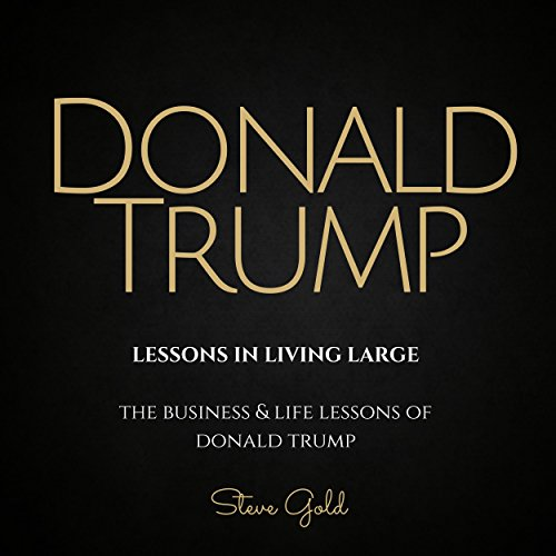 Donald Trump: Lessons in Living Large audiobook cover art