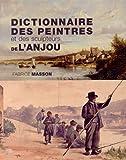 Dictionnaire des peintres et des sculpteurs de l'Anjou - XIXe et XXe siècles