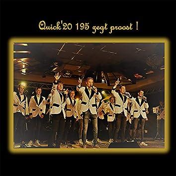 Quick'20 195 Zegt Proost !