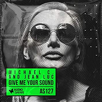 Give Me Your Sound