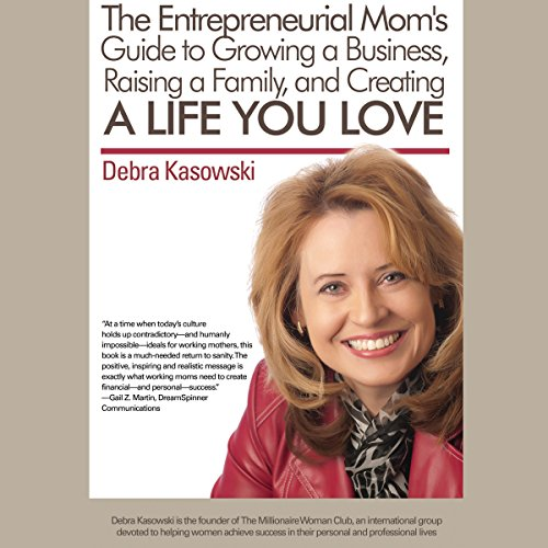 The Entrepreneurial Mom's Guide to Growing a Business, Raising a Family, and Creating a Life You Love                   De :                                                                                                                                 Debra Kasowski                               Lu par :                                                                                                                                 Julie Eickhoff                      Durée : 4 h et 4 min     Pas de notations     Global 0,0