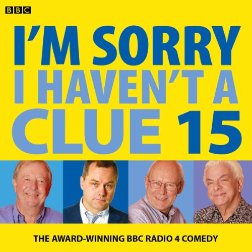 I'm Sorry I Haven't a Clue: Vol. 15 audiobook cover art