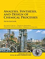 Analysis, Synthesis, and Design of Chemical Processes (International Series in the Physical and Chemical Engineering Sciences)