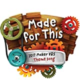 Made for This (2017 Maker Vbs Theme Song) - Single