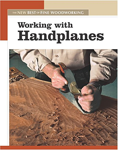 Compare Textbook Prices for Working with Handplanes: The New Best of Fine Woodworking  ISBN 9781561587483 by Editors of Fine Woodworking