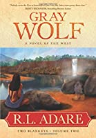 Gray Wolf: A Novel of the West (Two Blankets)