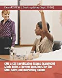 CME & CSE Certification Exams ExamFOCUS Study Notes & Review Questions for the SMEI sales and marketing exams 2018/19 Edition