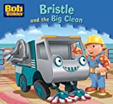Bristle and the Big Clean: Bk. 20 (Bob the Builder)