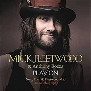 Play On     Now, Then and Fleetwood Mac              By:                                                                                                                                 Mick Fleetwood                               Narrated by:                                                                                                                                 Martin Dew                      Length: 10 hrs and 15 mins     114 ratings     Overall 4.4