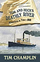 Tom and Huck's Deathly River (Adventures in Time - 1849)