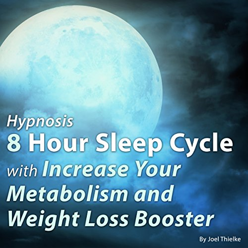Hypnosis 8 Hour Sleep Cycle with Increase Your Metabolism and Weight Loss Booster cover art