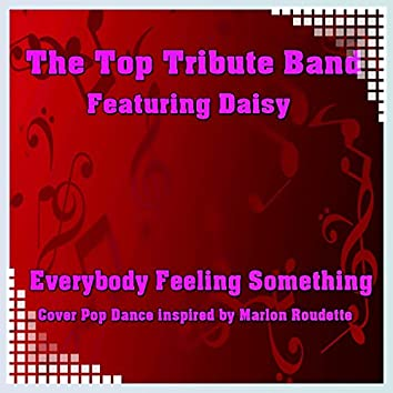 Everybody Feeling Something (feat. Daisy) [Cover Pop Dance Inspired by Marlon Roudette]
