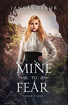 Mine to Fear (Mine #3) by [Janeal Falor]