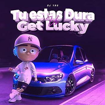 Tu Tas Dura Vs. Get Lucky (Remix)