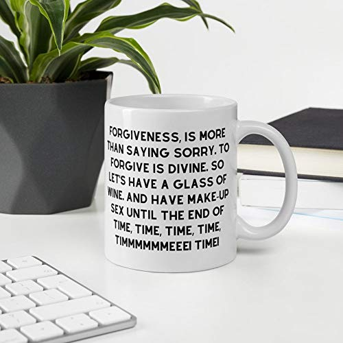 Just Friends Movie Quote Forgiveness is More Than Saying Sorry Funny Mug Pop Culture Nerd Buff Funny Gift Mug 11oz 15oz