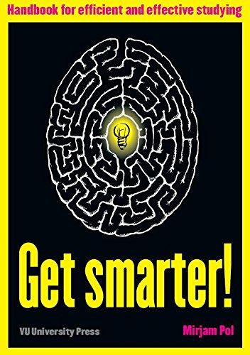 Get Smarter!: Handbook for Efficient & Effective Studying: handbook for efficient and effective studying