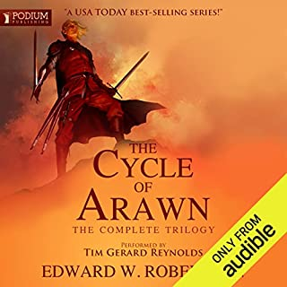 The Cycle of Arawn     The Complete Trilogy              By:                                                                                                                                 Edward W. Robertson                               Narrated by:                                                                                                                                 Tim Gerard Reynolds                      Length: 65 hrs and 54 mins     14,636 ratings     Overall 4.4