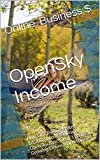 OpenSky Income: How One Person Makes $4,000 a Month Selling on OpenSky.com, Today's Fastest Growing Online Marketplace (E-Commerce Series Book 3) (English Edition)