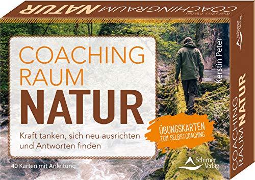 Coachingraum Natur - Kraft tanken, sich neu ausrichten und Antworten finden: Übungskarten zum Selbstcoaching - 40 Karten mit Anleitung