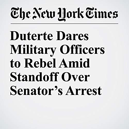 Duterte Dares Military Officers to Rebel Amid Standoff Over Senator's Arrest copertina