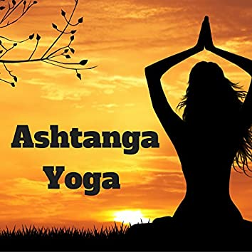 Ashtanga Yoga: Songs for Yoga Routine and Dynamic Yoga to Chill Out, Stress Relief, Wellness and Chakra Music
