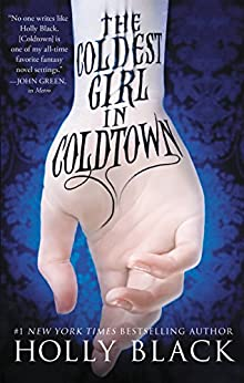 The Coldest Girl in Coldtown by [Holly Black]