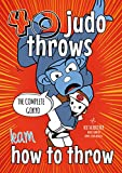 Learn 40 Judo Throws: Guide to Every Judo Technique in The Gokyo - Learn How to Throw (Koka Kids Judo Books by Nik Fairbrother) (English Edition)
