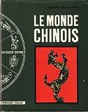LE MONDE CHINOIS - DESTINS DU MONDE - ARMAND COLIN