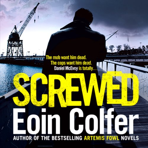Screwed                   By:                                                                                                                                 Eoin Colfer                               Narrated by:                                                                                                                                 Ronan Raftery                      Length: 8 hrs and 7 mins     2 ratings     Overall 5.0