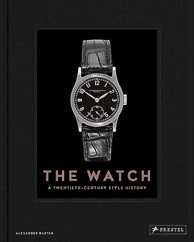 The Watch A Twentieth Century Style History