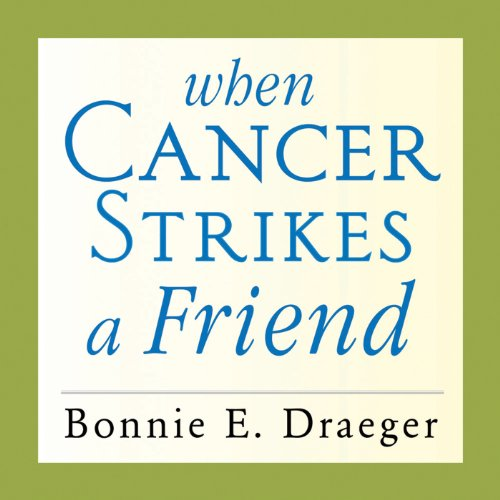 When Cancer Strikes a Friend audiobook cover art
