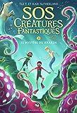 SOS Créatures fantastiques. Tome 3 - Le mystère du Kraken · Roman Junior · A partir de 9 ans