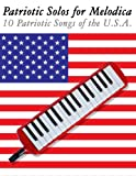 Patriotic Solos for Melodica: 10 Patriotic Songs of the U.S.A.