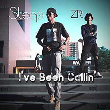I've Been Callin' (feat. Z.R.)