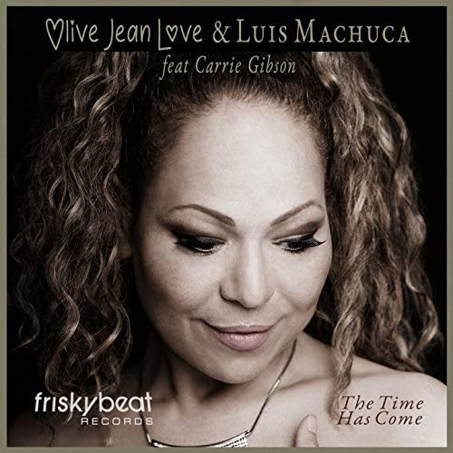 Olive Jean Love & Luis Machuca feat. Carrie Gibson