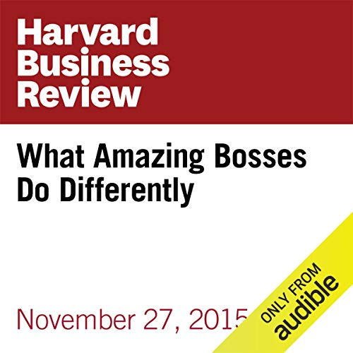 What Amazing Bosses Do Differently cover art