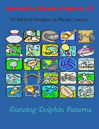 Wonderful World of Sports 25: 25 Pattern Designs in Plastic Canvas