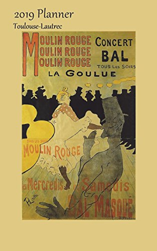 2019 Planner Toulouse-Lautrec: Small Bi Weekly Calendar 2019 Organizer With Moulin Rouge - La Goulue (PD) Cover