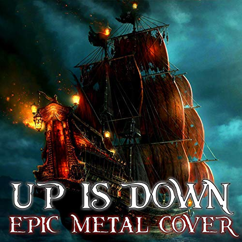 Up Is Down Epic Metal Cover (From 'Pirates of the Caribbean: At World's End')