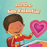 Feliz Dia de San Valentin! (Happy Valentine's Day!) (Celebraciones (Celebrations)) (Spanish Edition)