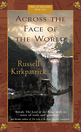 Across The Face Of The World Fire Of Heaven 1 By Russell Kirkpatrick